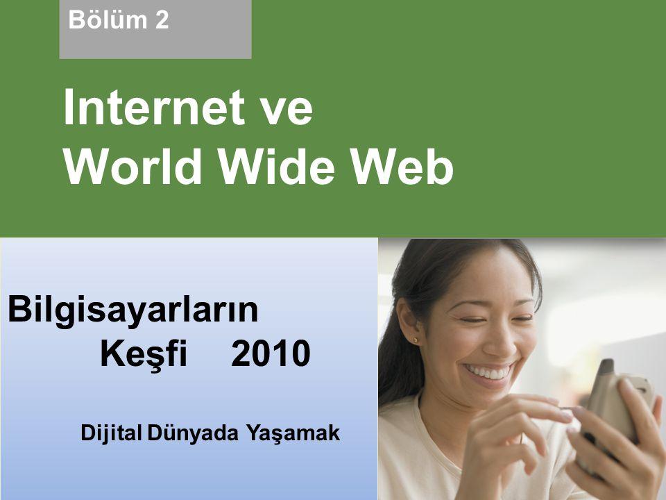 Internet ve World Wide Web Bilgisayarların Keşfi 2010 Bölüm 2