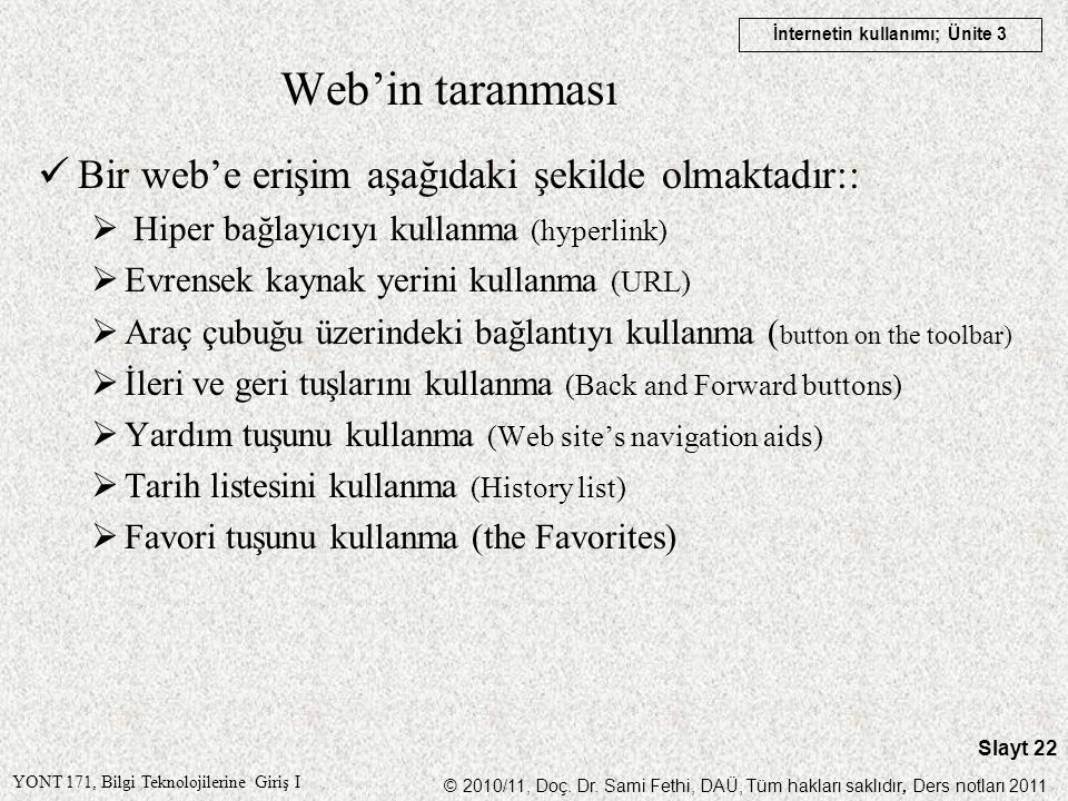 Web'in taranması Bir web'e erişim aşağıdaki şekilde olmaktadır::