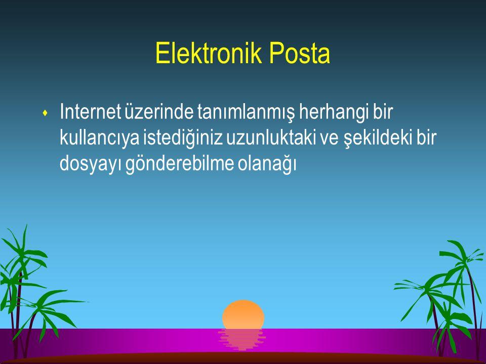 Elektronik Posta Internet üzerinde tanımlanmış herhangi bir kullancıya istediğiniz uzunluktaki ve şekildeki bir dosyayı gönderebilme olanağı.