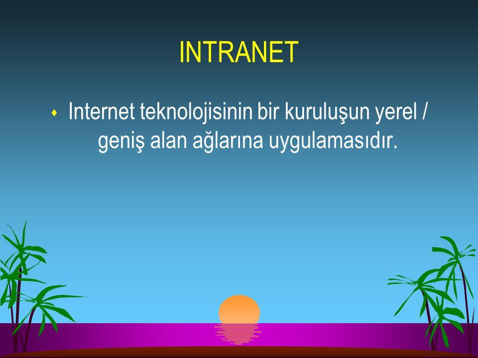 INTRANET Internet teknolojisinin bir kuruluşun yerel / geniş alan ağlarına uygulamasıdır. 22. 22.