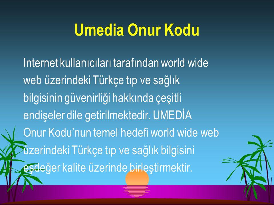 Umedia Onur Kodu Internet kullanıcıları tarafından world wide