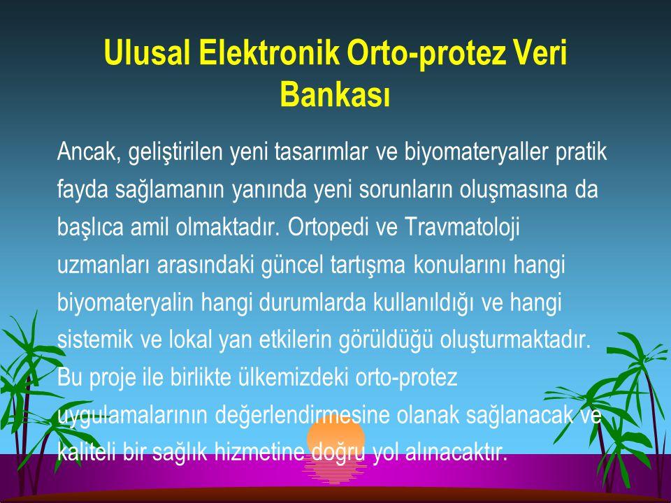 Ulusal Elektronik Orto-protez Veri Bankası