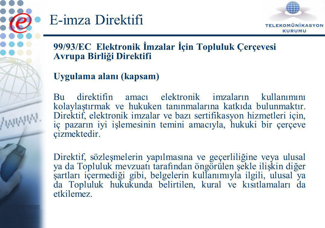 E-imza Direktifi 99/93/EC Elektronik İmzalar İçin Topluluk Çerçevesi Avrupa Birliği Direktifi. Uygulama alanı (kapsam)