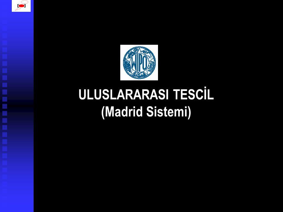 ULUSLARARASI TESCİL (Madrid Sistemi)