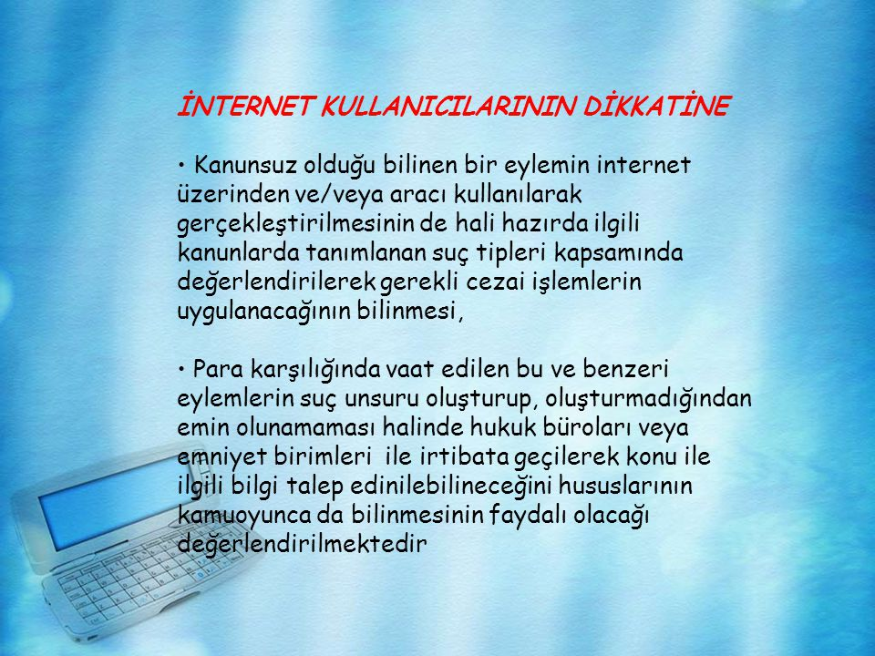 İNTERNET KULLANICILARININ DİKKATİNE