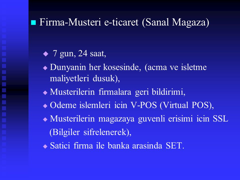 Firma-Musteri e-ticaret (Sanal Magaza) 7 gun, 24 saat,