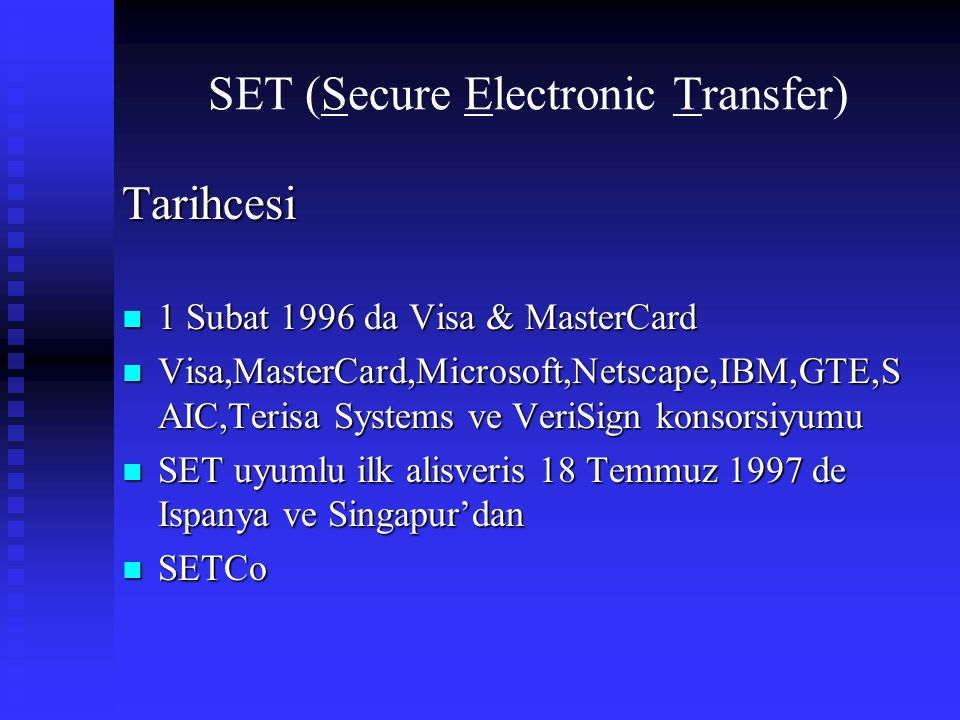 SET (Secure Electronic Transfer)