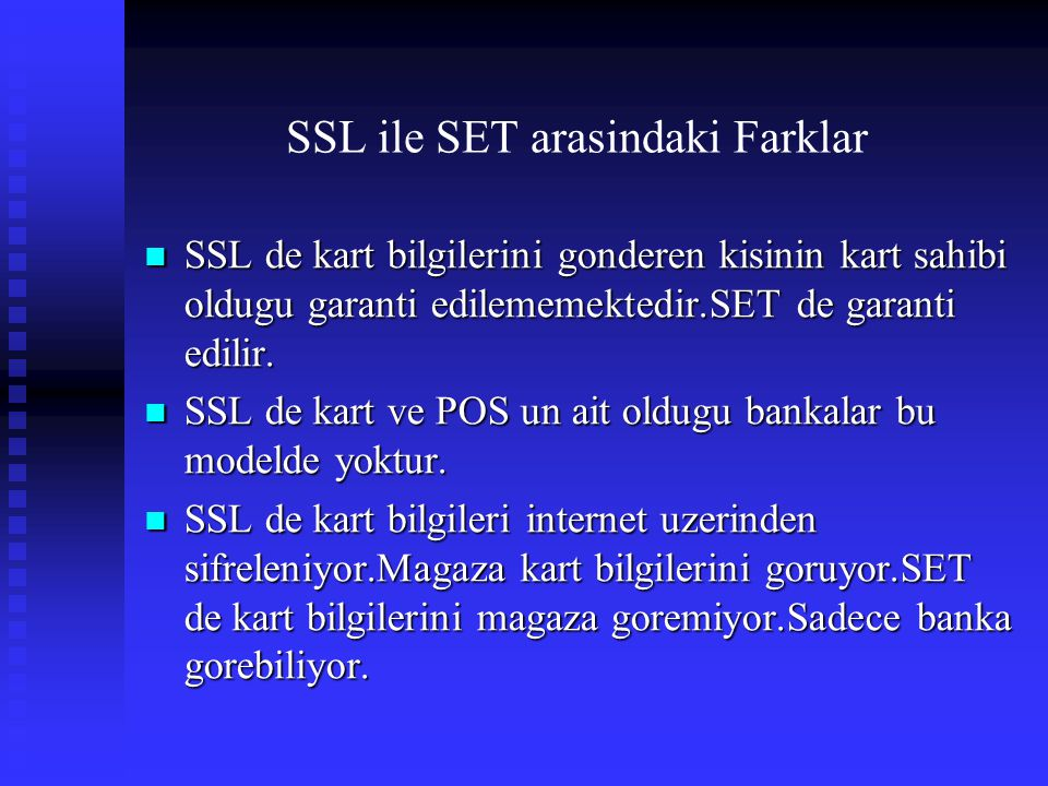 SSL ile SET arasindaki Farklar