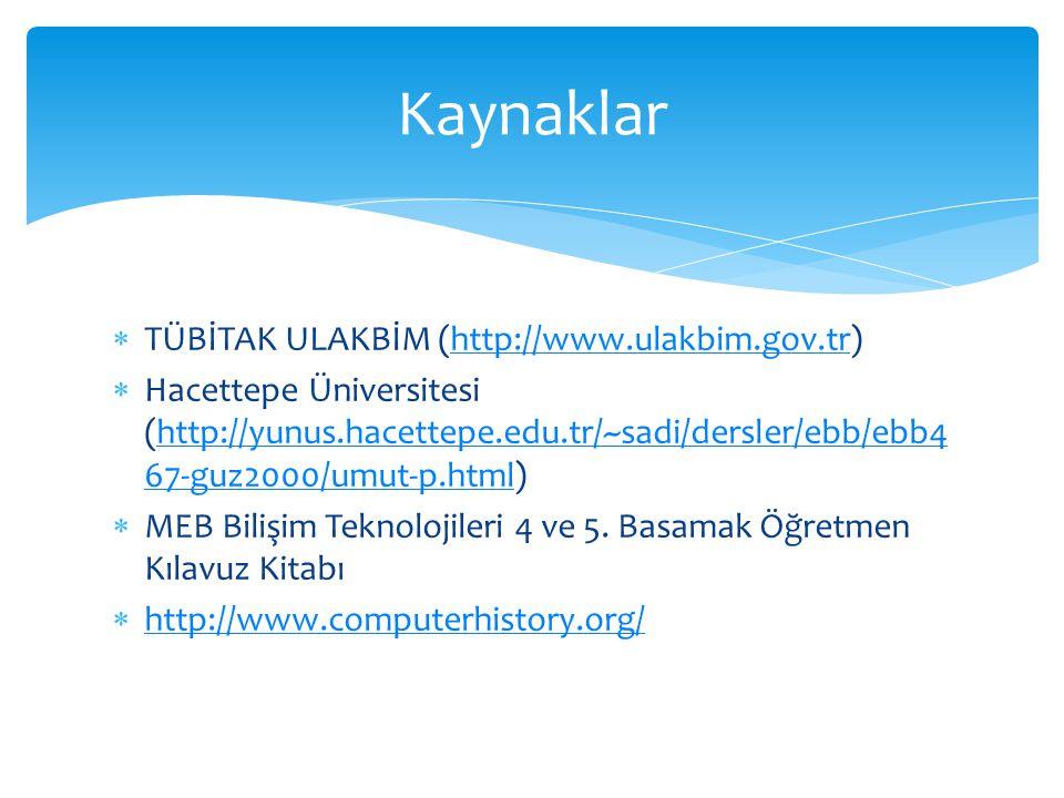 Kaynaklar TÜBİTAK ULAKBİM (http://www.ulakbim.gov.tr)