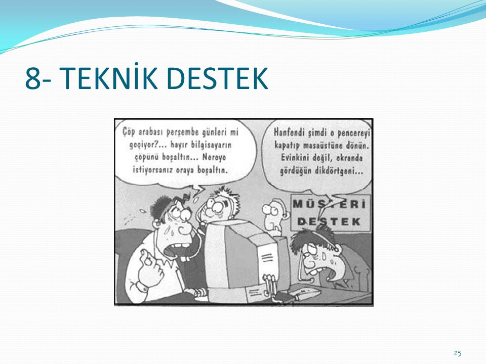 8- TEKNİK DESTEK