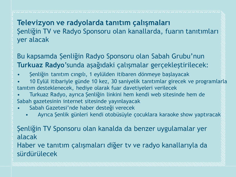 Televizyon ve radyolarda tanıtım çalışmaları