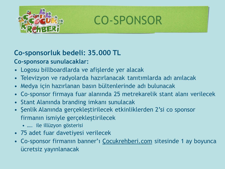 CO-SPONSOR Co-sponsorluk bedeli: 35.000 TL Co-sponsora sunulacaklar: