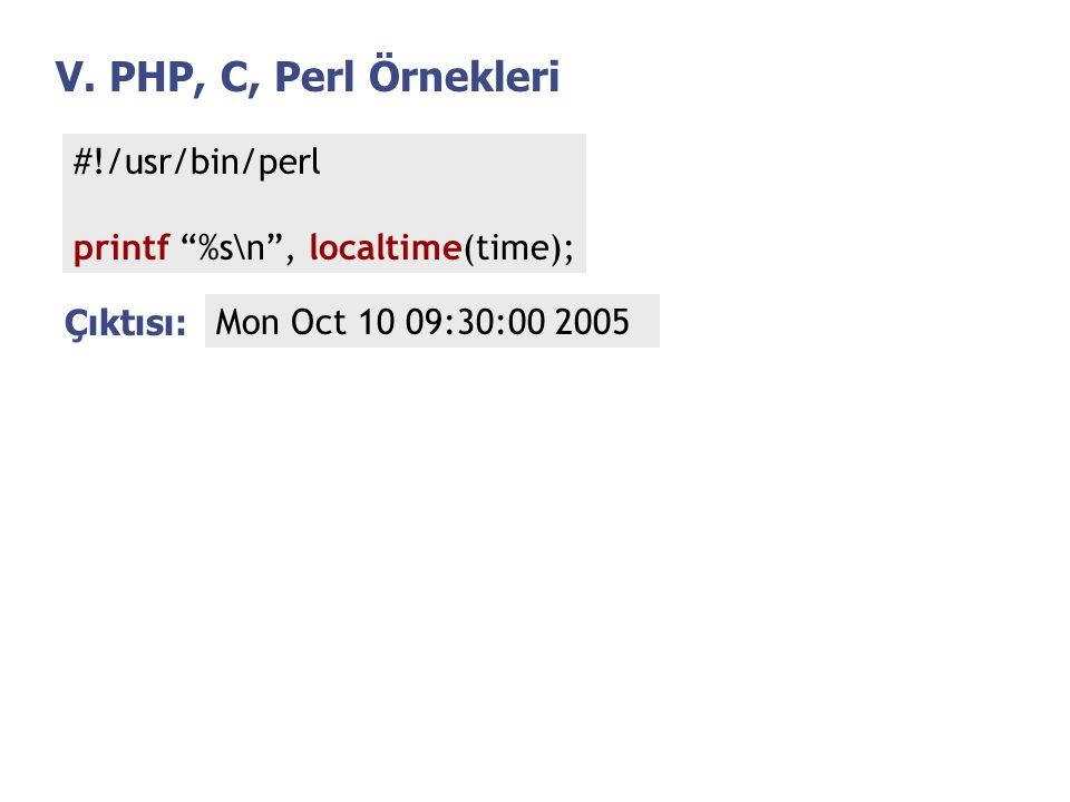 V. PHP, C, Perl Örnekleri #!/usr/bin/perl