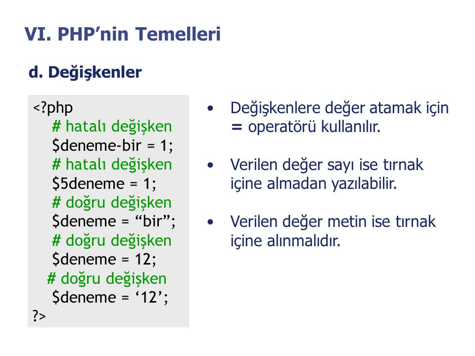 VI. PHP'nin Temelleri d. Değişkenler < php # hatalı değişken