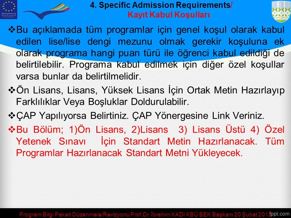 4. Specific Admission Requirements/ Kayıt Kabul Koşulları