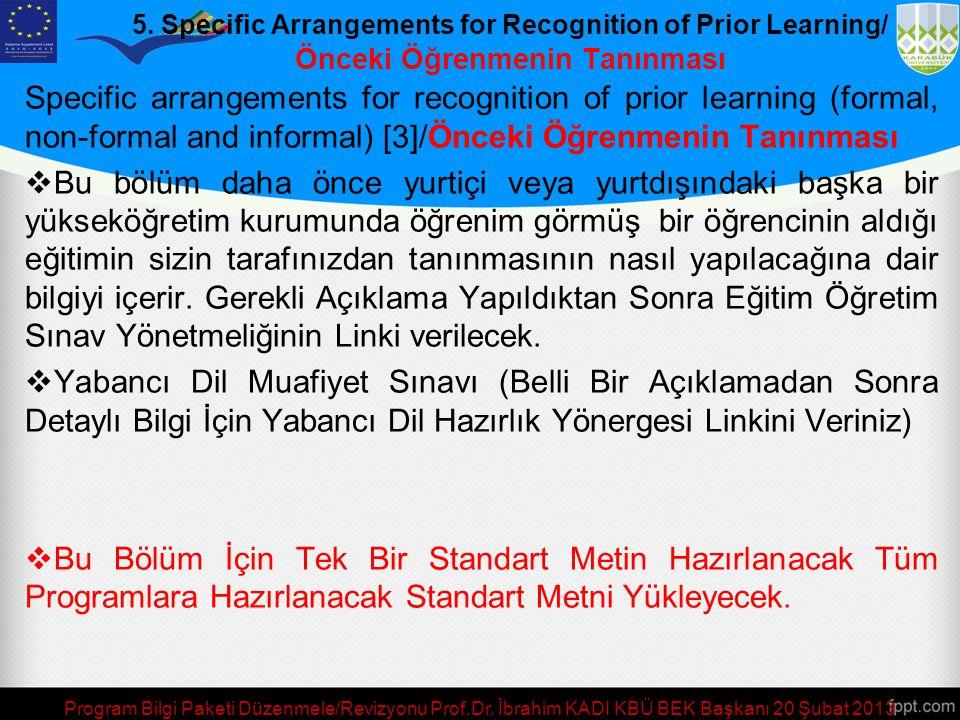 5. Specific Arrangements for Recognition of Prior Learning/ Önceki Öğrenmenin Tanınması