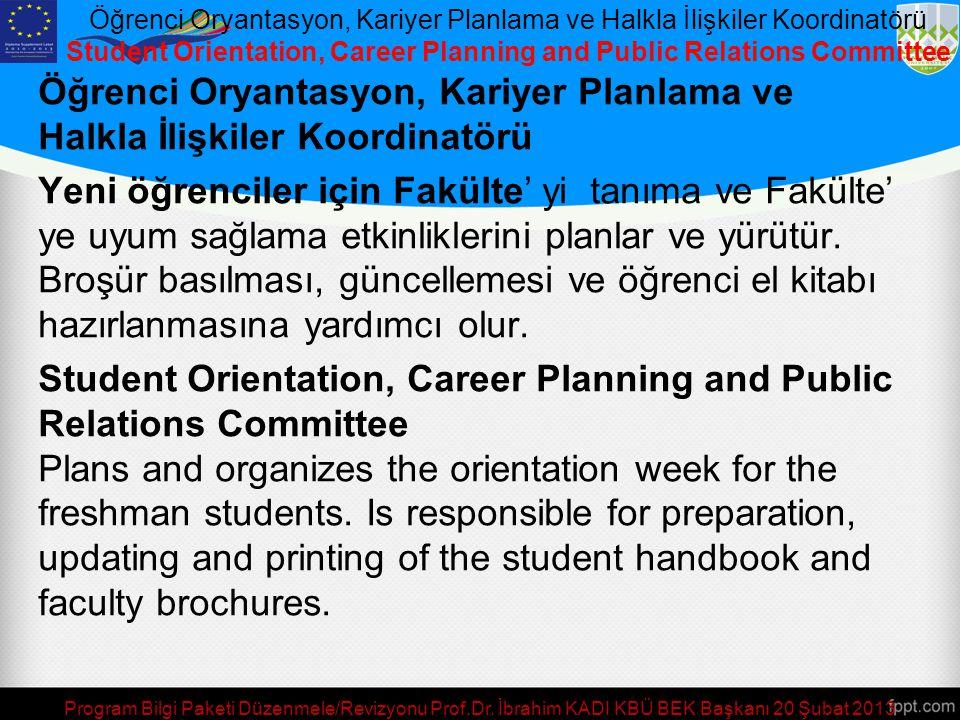 Öğrenci Oryantasyon, Kariyer Planlama ve Halkla İlişkiler Koordinatörü Student Orientation, Career Planning and Public Relations Committee