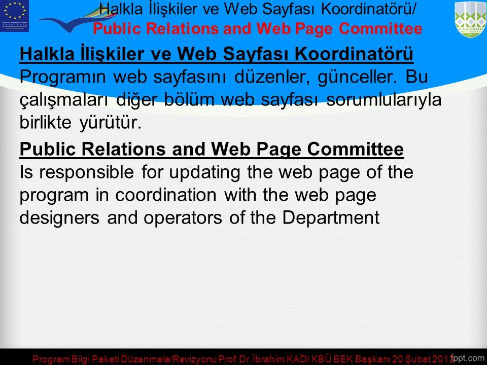 Halkla İlişkiler ve Web Sayfası Koordinatörü/ Public Relations and Web Page Committee