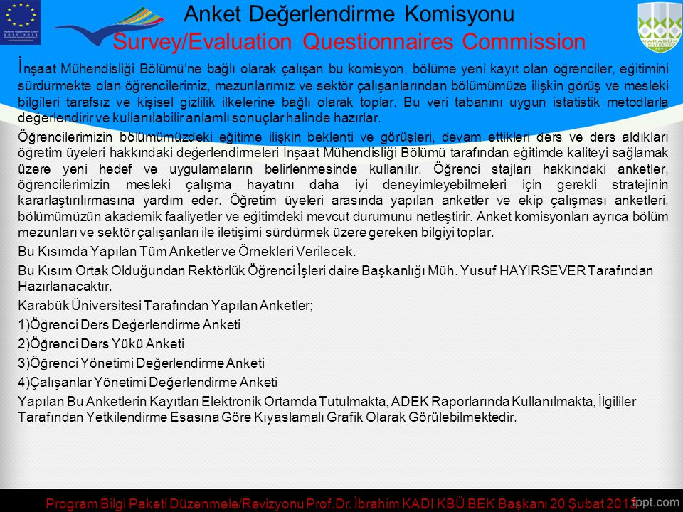Anket Değerlendirme Komisyonu Survey/Evaluation Questionnaires Commission