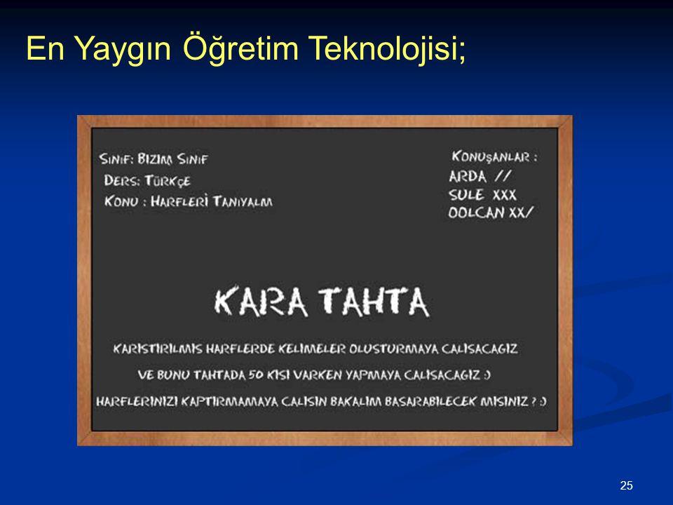 En Yaygın Öğretim Teknolojisi;