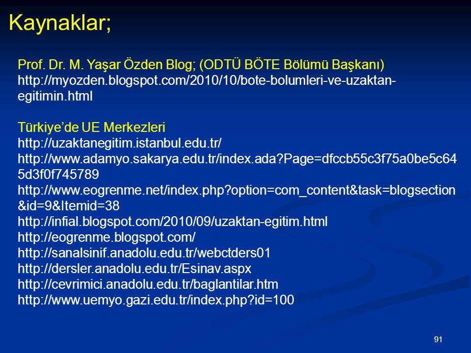 Kaynaklar; Prof. Dr. M. Yaşar Özden Blog; (ODTÜ BÖTE Bölümü Başkanı)