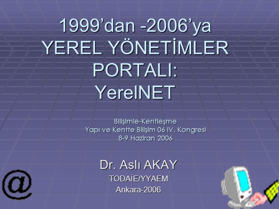 1999'dan -2006'ya YEREL YÖNETİMLER PORTALI: YerelNET