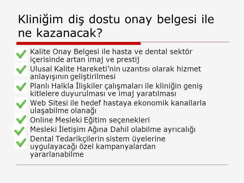 Kliniğim diş dostu onay belgesi ile ne kazanacak