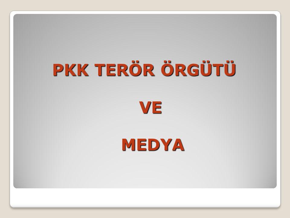 PKK TERÖR ÖRGÜTÜ VE MEDYA