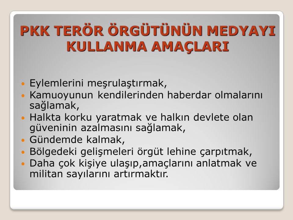 PKK TERÖR ÖRGÜTÜNÜN MEDYAYI KULLANMA AMAÇLARI