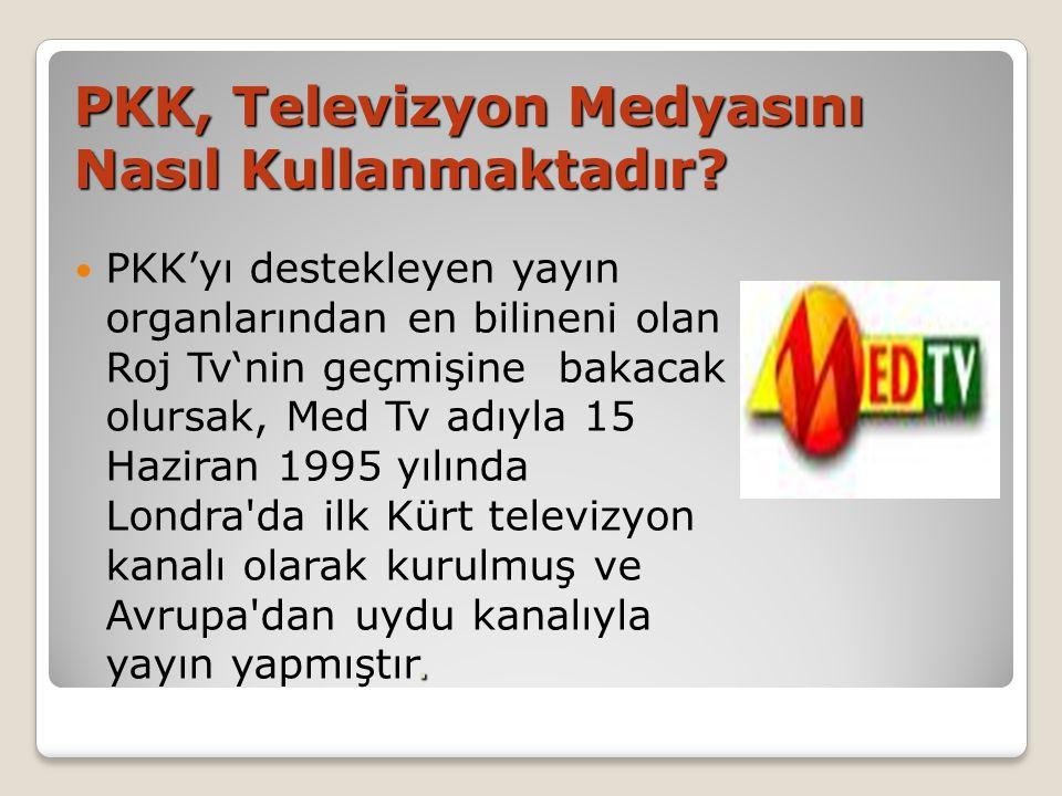 PKK, Televizyon Medyasını Nasıl Kullanmaktadır