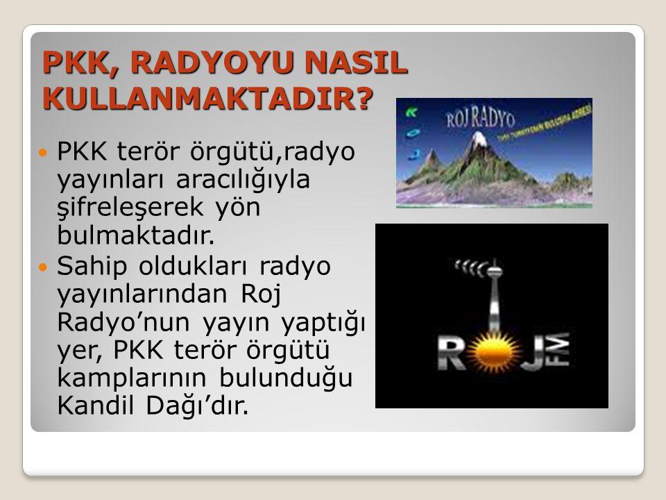 PKK, RADYOYU NASIL KULLANMAKTADIR