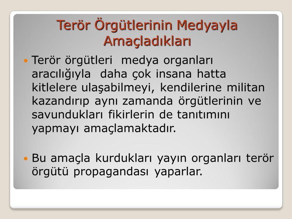 Terör Örgütlerinin Medyayla Amaçladıkları