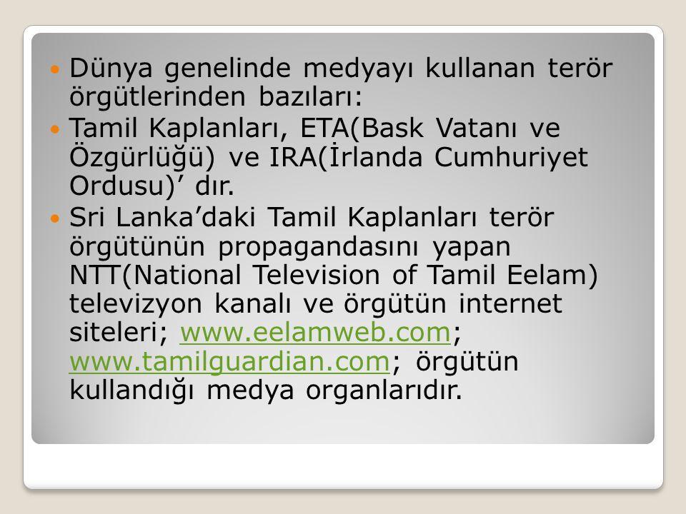 Dünya genelinde medyayı kullanan terör örgütlerinden bazıları: