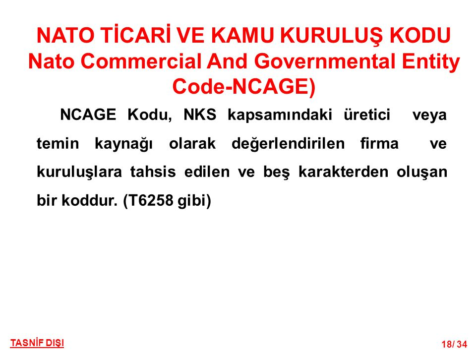 NATO TİCARİ VE KAMU KURULUŞ KODU Nato Commercial And Governmental Entity Code-NCAGE)