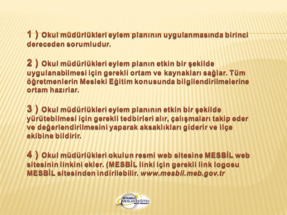 1 ) Okul müdürlükleri eylem planının uygulanmasında birinci dereceden sorumludur.