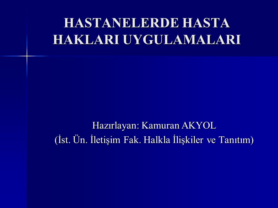 HASTANELERDE HASTA HAKLARI UYGULAMALARI