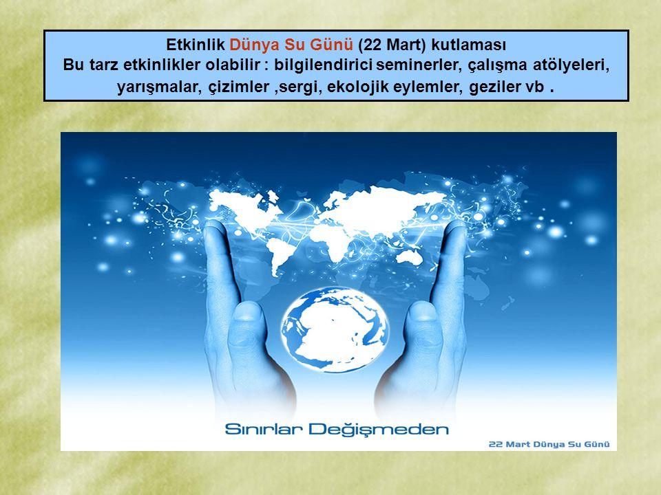 Etkinlik Dünya Su Günü (22 Mart) kutlaması
