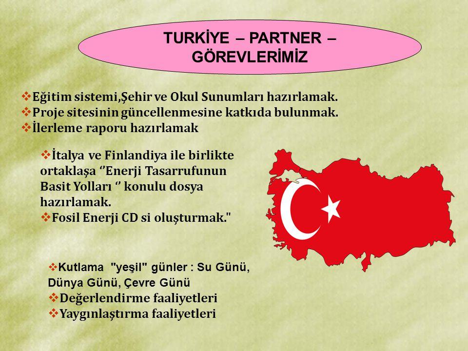 TURKİYE – PARTNER – GÖREVLERİMİZ