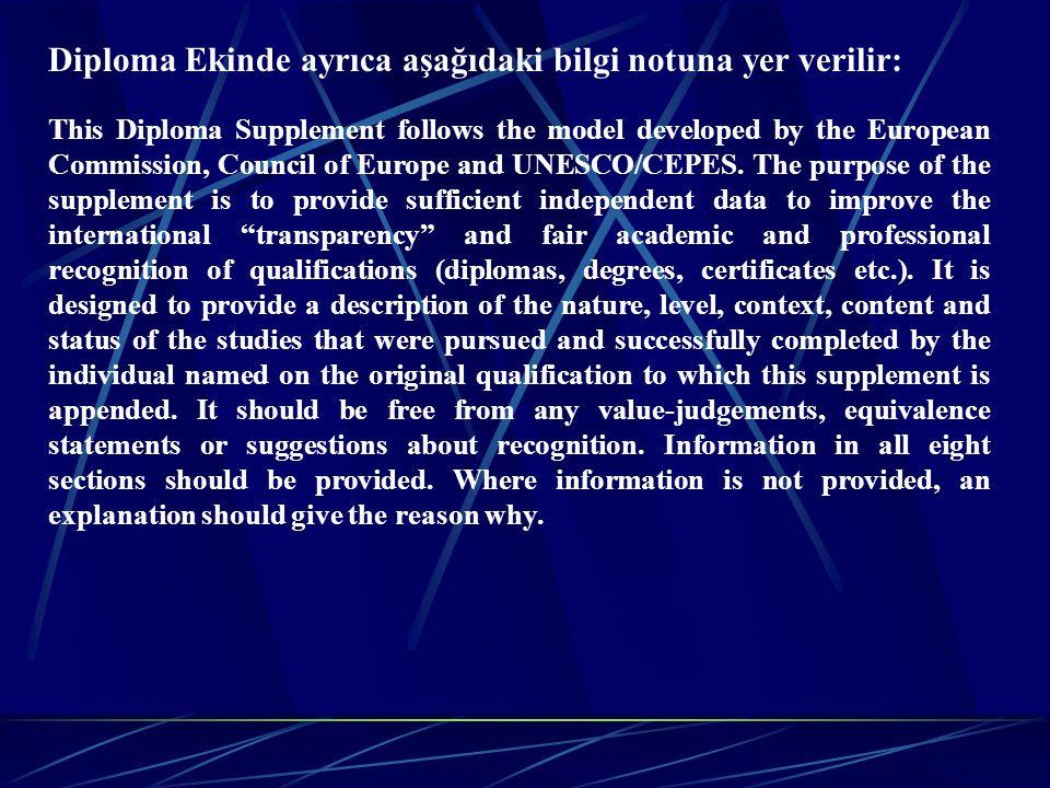 Diploma Ekinde ayrıca aşağıdaki bilgi notuna yer verilir: