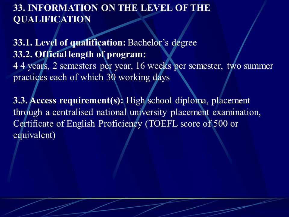 33. INFORMATION ON THE LEVEL OF THE QUALIFICATION