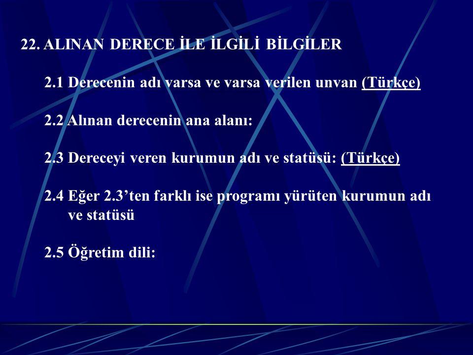 22. ALINAN DERECE İLE İLGİLİ BİLGİLER