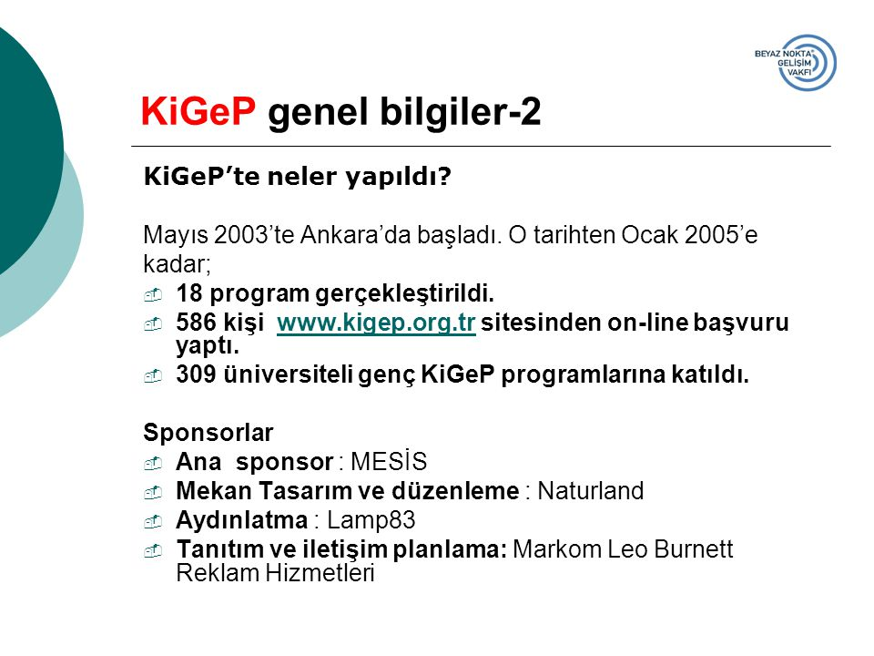 KiGeP genel bilgiler-2 KiGeP'te neler yapıldı