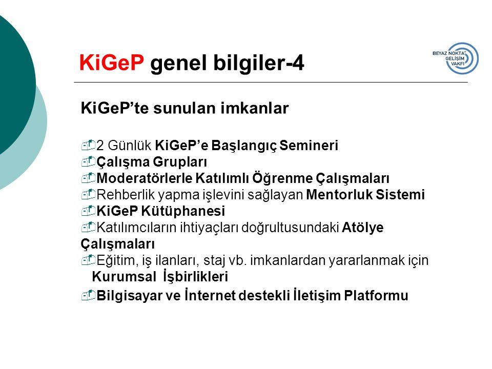 KiGeP genel bilgiler-4 KiGeP'te sunulan imkanlar