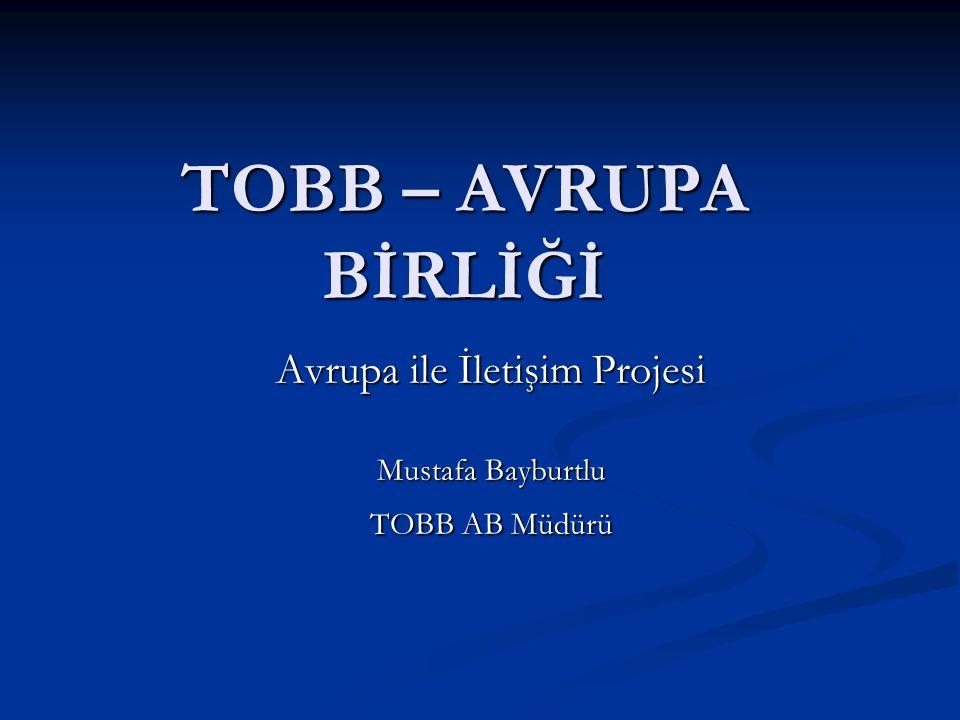 Avrupa ile İletişim Projesi Mustafa Bayburtlu TOBB AB Müdürü