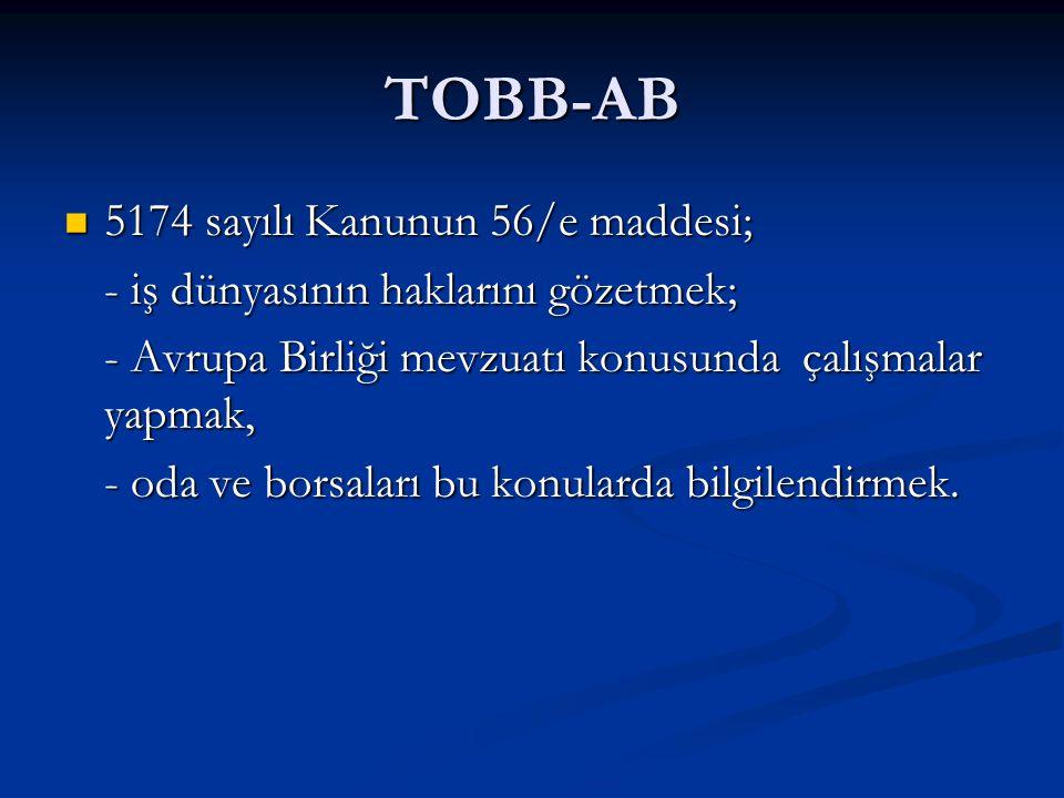 TOBB-AB 5174 sayılı Kanunun 56/e maddesi;