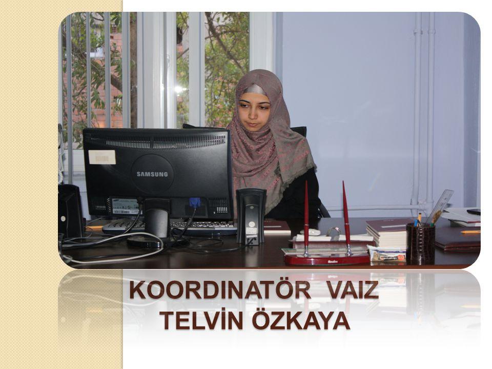 Koordinatör vaiz Telvİn ÖZKAYA