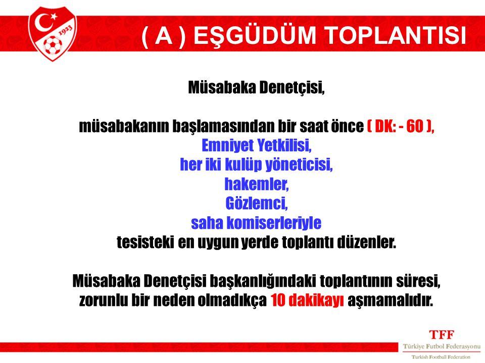 ( A ) EŞGÜDÜM TOPLANTISI
