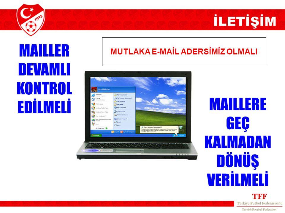 MUTLAKA E-MAİL ADERSİMİZ OLMALI