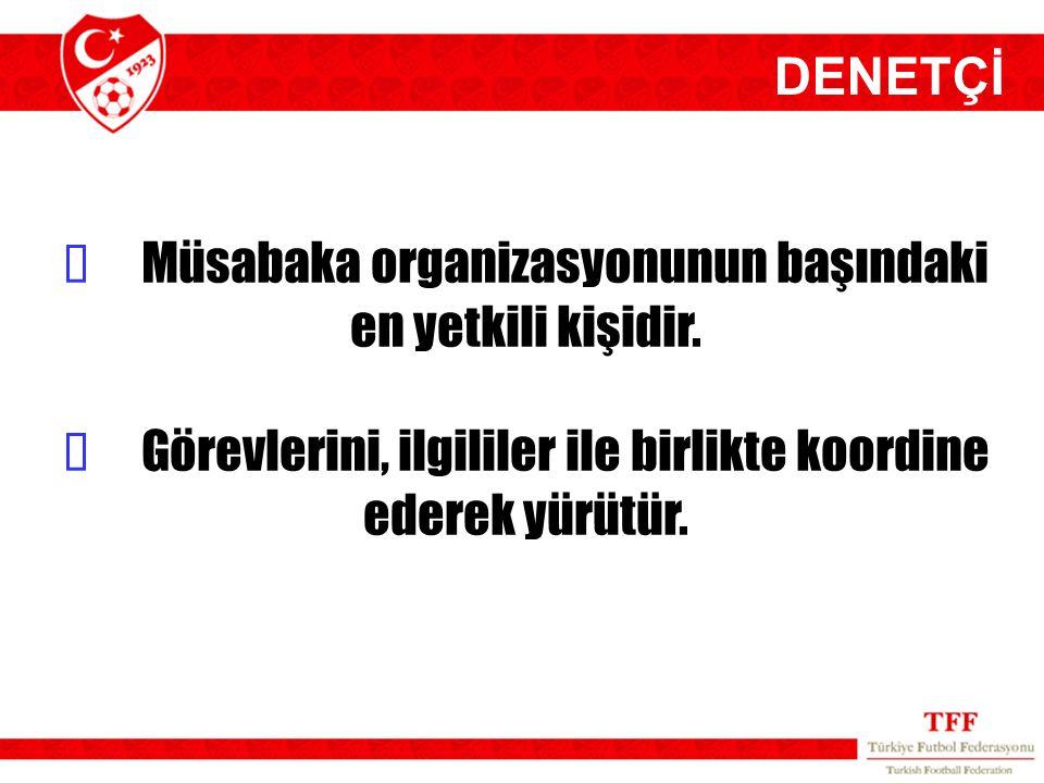 ğ Müsabaka organizasyonunun başındaki en yetkili kişidir.