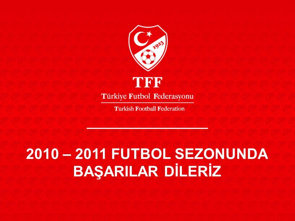 2010 – 2011 FUTBOL SEZONUNDA BAŞARILAR DİLERİZ